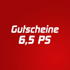 Gutscheine 6,5 PS
